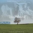 Tua Palavra (Your Words) [Playback]/Paulo César Baruk