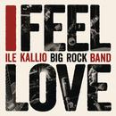 I Feel Love/Ile Kallio Big Rock Band