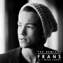 If I Were Sorry (Remixes)/Frans