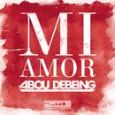 Mi Amor/Abou Debeing