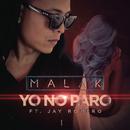 Yo No Paro feat.Jay Romero/Malak
