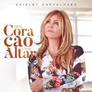 Meu Coração é Teu Altar/Shirley Carvalhaes