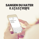 Sangen Du Hater/Katastrofe