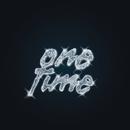 One Time/AKA