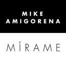 Mírame/Mike Amigorena
