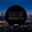 City Of Angels/BYNON & RUMORS