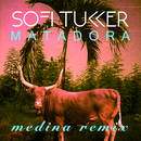 Matadora (Medina Remix)/Sofi Tukker