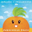 Pomarańcza Paola feat.Zosia Kraszewska/Jarzynki i Przyjaciele