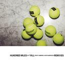 Hundred Miles (Remixes) feat.Gabriela Richardson/Yall
