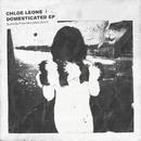 Domesticated - EP/Chloe Leone