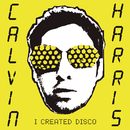 I Created Disco/Calvin Harris