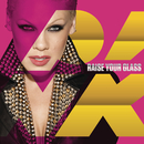Raise Your Glass/P!nk