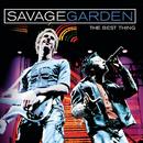 The Best Thing/Savage Garden