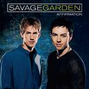 Affirmation/Savage Garden