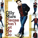 Please Don't Let Me Go/Olly Murs