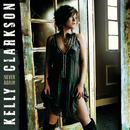 Never Again/Kelly Clarkson