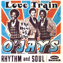 The Best Of The O'Jays: Love Train/The O'Jays