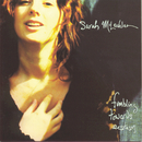 Fumbling Towards Ecstasy/Sarah McLachlan