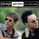 Truly Madly Deeply/SAVAGE GARDEN