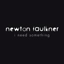 I Need Something/Newton Faulkner