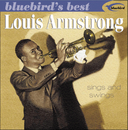 Sings And Swings (Bluebird's Best Series)/Louis Armstrong