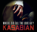 Where Did All The Love Go?/Kasabian