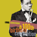 A 100th Birthday Celebration/Louis Armstrong