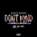 Don't Mind/Kent Jones