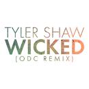 Wicked (ODC Remix)/Tyler Shaw