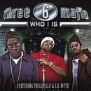 Who I Is/Three 6 Mafia