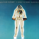 "Weather Report ""I sing the body electric""/Weather Report"