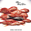 Animal I Have Become/THE THREE GRACES