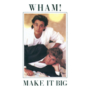 Make It Big/Wham!