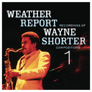 Weather Report Recordings Of Wayne Shorter Compositions 1/Wayne Shorter