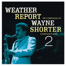 Weather Report Recordings Of Wayne Shorter Compositions 2/Wayne Shorter