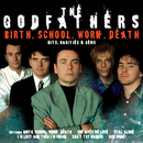 Birth, School, Work, Death: Hits, Rarities & Gems/The Godfathers