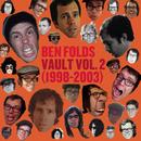 Vault Volume II (1998-2003)/Ben Folds