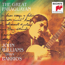 Barrios - The Great Paraguayan/John Williams