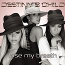 Lose My Breath (Remix 2 Pak)/Destiny's Child