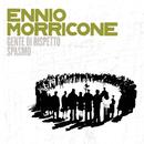 Genti Di Rispetto/ Spasmo/Ennio Morricone