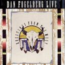 Dan Fogelberg Live: Greetings From The West/Dan Fogelberg