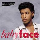 Tender Lover/Babyface