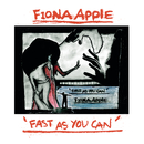 Fast As You Can/Fiona Apple