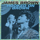 Hooked On Brown/James Brown