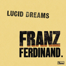 Lucid Dreams (Album Version)/Franz Ferdinand