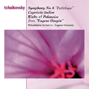 "Tchaikovsky: Symphony No.6 ""Pathetique""; Capriccio italien; Waltz and Polonaise from Eugene Onegin/Eugene Ormandy"