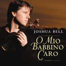O mio babbino caro/Joshua Bell
