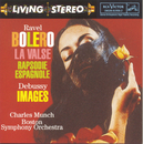 Ravel: Bolero, La Valse; Debussy: Images/Charles Munch