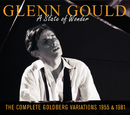 Glenn Gould -The Complete Goldberg Variations (1955 & 1981) : A State Of Wonder/Glenn Gould