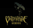 Hearts Burst Into Fire/Bullet For My Valentine